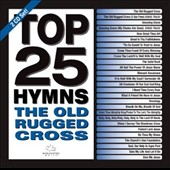 Various Artists: Top 25 Hymns: The Old Rugged Cross