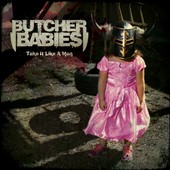 Butcher Babies: Take It Like a Man