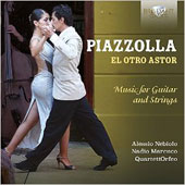 Piazolla: El Otro Astor - Music for Guitar and Strings