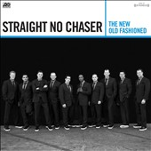 Straight No Chaser (Acappella): The New Old Fashioned *