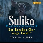 Suliko - Music for choir by various composer / Don Kosaken Chor Serge Jaroff, Wanja Hlibka