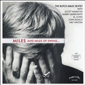 The Butch Miles Sextet/Butch Miles: Miles and Miles of Swing