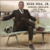 Mike Polk, Jr.: Baseless Arrogance: Live from a Bowling Alley [Digipak] *