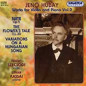 Hubay: Works for Violin and Piano Vol 2 / Szecsódi, Kassai
