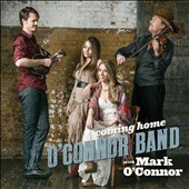 Mark O'Connor (Violin)/O'Connor Band (Always Do): Coming Home [8/5] *