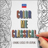 Color Me Classical - Works from Massenet, Satie, mozart, Beethoven, Bach and more / Joshua Bell, Ashkenazy, Craig Ogden, Joan Sutherland, Clifford Curzon, and many more