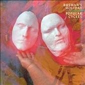 Busman's Holiday: Popular Cycles [Digipak] *