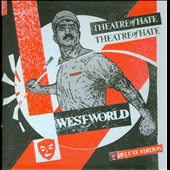 Theatre of Hate: Westworld [Deluxe Edition]