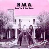 H.W.A.: Livin' in a Hoe House [PA]