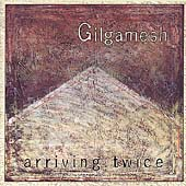 Gilgamesh/Alan Gowen: Arriving Twice *