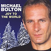 Michael Bolton: Joy to the World
