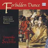 Forbidden Dance / Ensemble for the Seicento