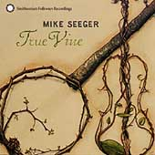 Mike Seeger: True Vine