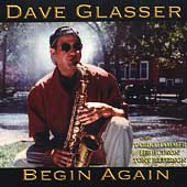 Dave Glasser: Begin Again