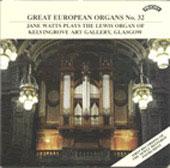 Great European Organs Vol 32 / Jane Watts