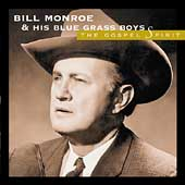 Bill Monroe: The Gospel Spirit