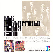 The Paul Butterfield Blues Band: The Resurrection of Pigboy Crabshaw/In My Own Dream
