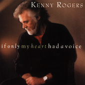 Kenny Rogers: If Only My Heart Had a Voice