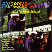 Professor Longhair: Do the Mess Around