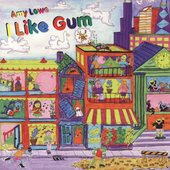 Amy Lowe: I Like Gum