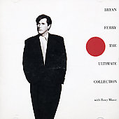 Bryan Ferry: The  Ultimate Collection [EG]