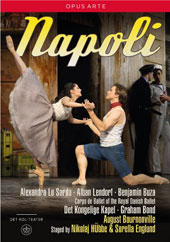 Napoli, ballet / Alexandra Lo Sardo, Alban Lendorf, Benjamin Buza, Corps de Ballet of the Royal Danish Ballet. Music by Helsted, Paulli, Lumbye & Alenus. Graham Bond [DVD]