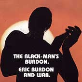 Eric Burdon & War: The Black-Man's Burdon