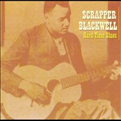 Scrapper Blackwell: Hard Time Blues *
