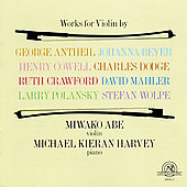 Works for Violin - Cowell, Antheil, Mahler, et al  / Abe,