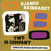 Django Reinhardt: Two Is Company: Complete Studio Duets, 1937-1942