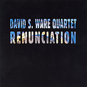 David S. Ware: Renunciation