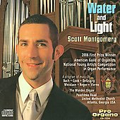 Water and Light - Cook, Bach, Messiaen, Reger, etc / Scott Montgomery