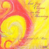 But Joy Comes in the Morning - Margaret Meier / Rogers, Baumgartner, Moravian PO et al