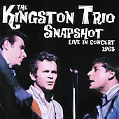 The Kingston Trio: Snapshot: Live in Concert 1965