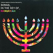Erran Baron Cohen: Erran Baron Cohen Presents: Songs in the Key of Hanukkah