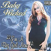 Baby Wicked: I'm a Big Girl Now [PA]