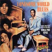 Willie Love & His Three Aces: Trumpet Masters, Vol. 1: Lonesome World Blues