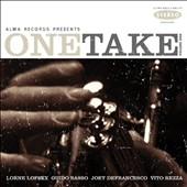 Guido Basso/Vito Rezza/Joey DeFrancesco/Lorne Lofsky: One Take, Vol. 1 *