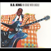 B.B. King: On Stage with Lucille [Digipak]