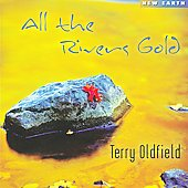 Terry Oldfield: All the Rivers Gold