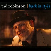 Tad Robinson: Back in Style [Digipak]