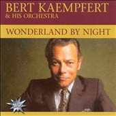 Bert Kaempfert: Wonderland by Night [Tip]