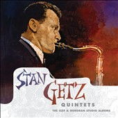Stan Getz (Sax): Quintets: The Clef & Norgran Studio Albums