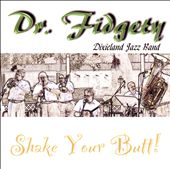 Dr. Fidgety: Shake Your Butt!