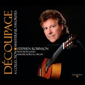 D&#233;coupage: A Collection of Masterful Favorites / Stephen Robinson, guitar