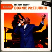 Donnie McClurkin: Setlist: The Very Best of Donnie McClurkin Live *