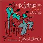 The Rosenberg Trio: Tribute to Django Reinhardt: Live in Samois