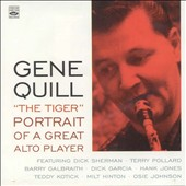 Gene Quill: The  Tiger: Portrait of a Great Alto Player