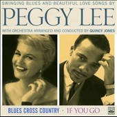 Peggy Lee (Vocals): Blue Cross Country/If You Go