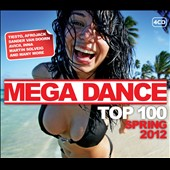 Various Artists: Mega Dance Top 100: Spring 2012